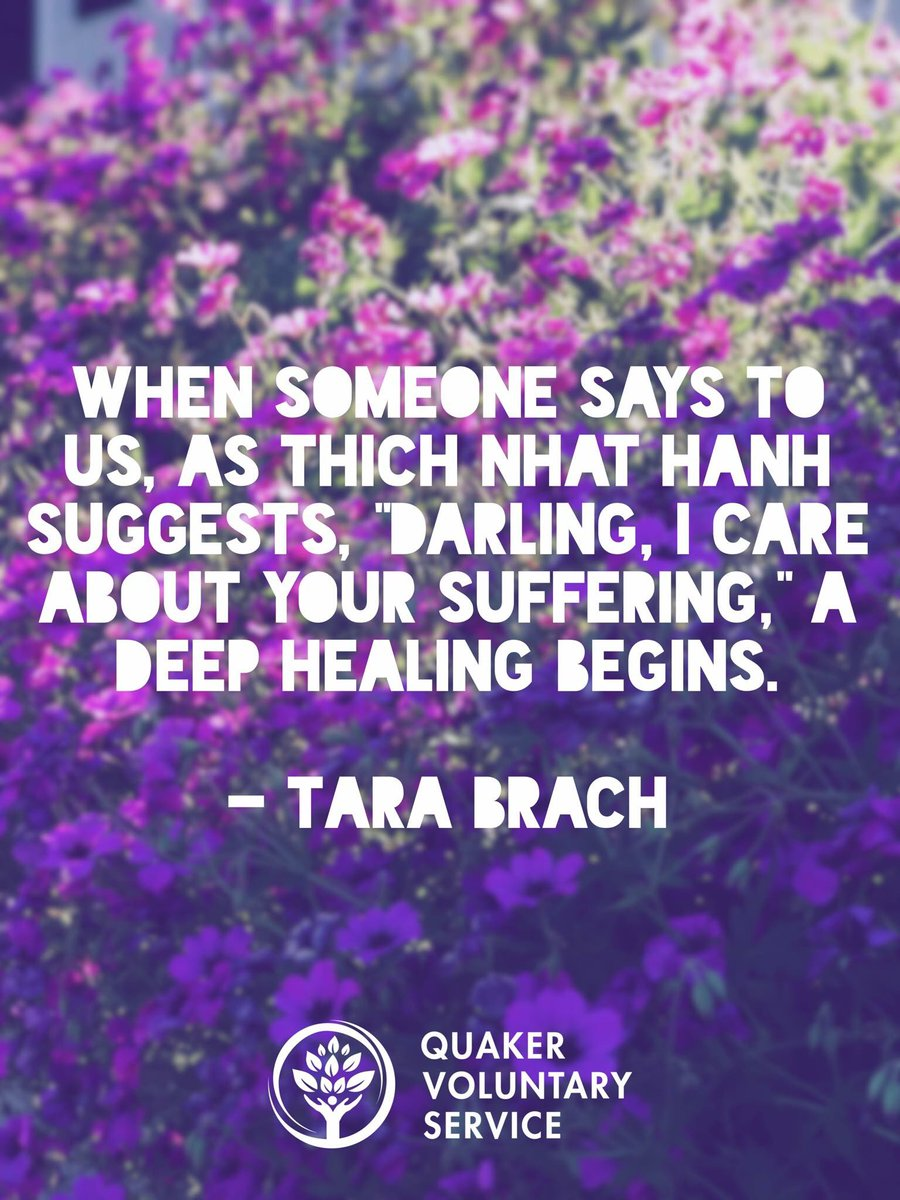 "Tara Brach Quotes Quaker Volservice On Twitter """"when Someone Says To Us As"