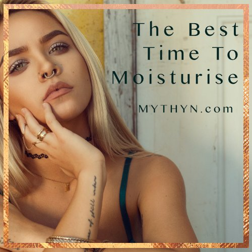 The Best Time To Moisturise Your Skin