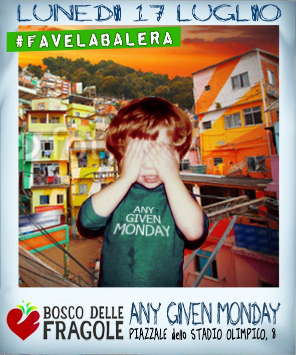 Any Given Monday #FavelaBalera w. Freak&C @ Bosco Delle Fragole