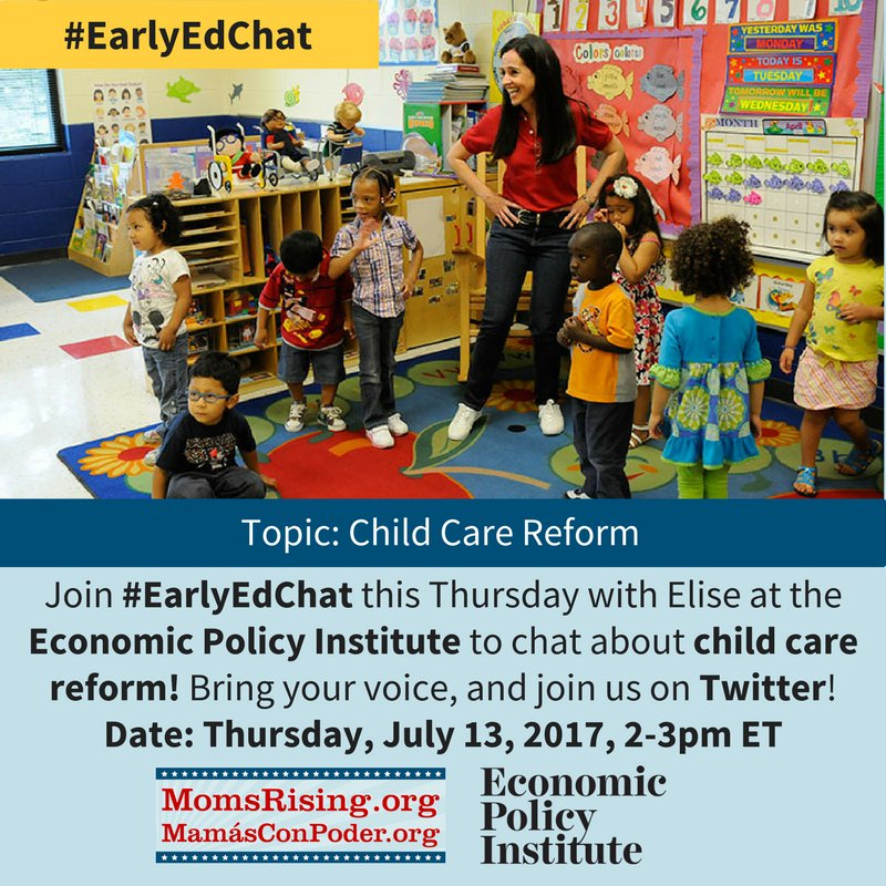 Thumbnail for #EarlyEdChat July 13, 2017 w/ MomsRising & Economic Policy Institute