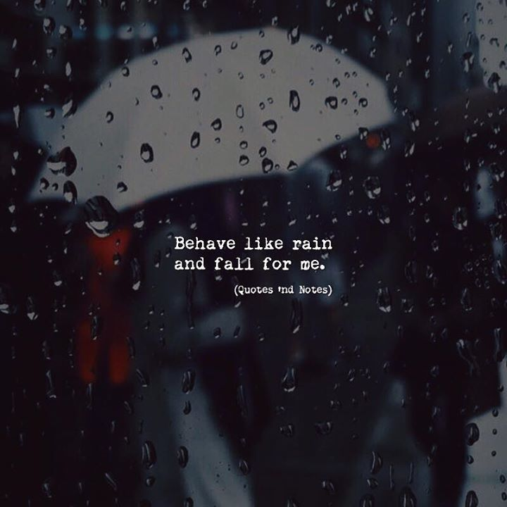 """Quotes About Rain: Quotes 'nd Notes On Twitter: """"Behave Like Rain And Fall"""