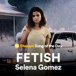It's here! We made @selenagomez's new track #Fetish our Song of the Day!! Time to get the #Shazam party started: https://t.co/I4uCipJDEA 🎉🎶🔥