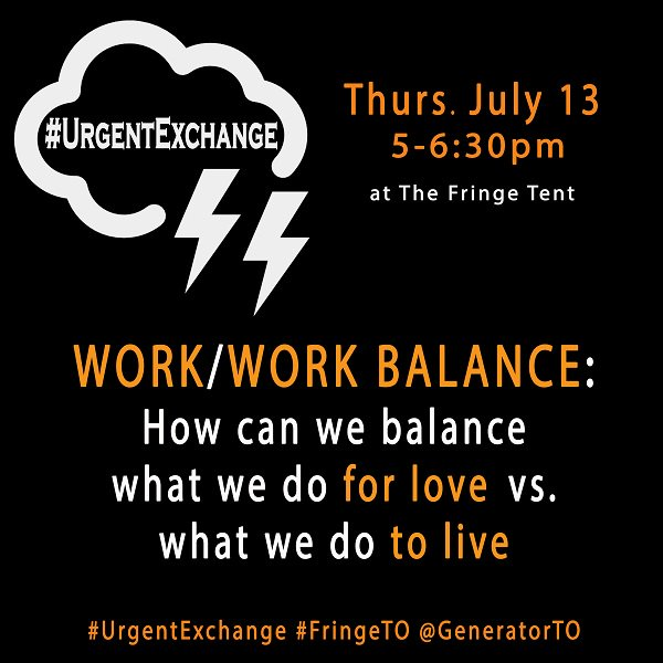 Fringers, it's time for #UrgentExchange. Today join us and @GeneratorTO at 5pm in the #FringeClub to discuss Work/Work balance! #FringeTO 🌩️ https://t.co/JTHTMU3DEj