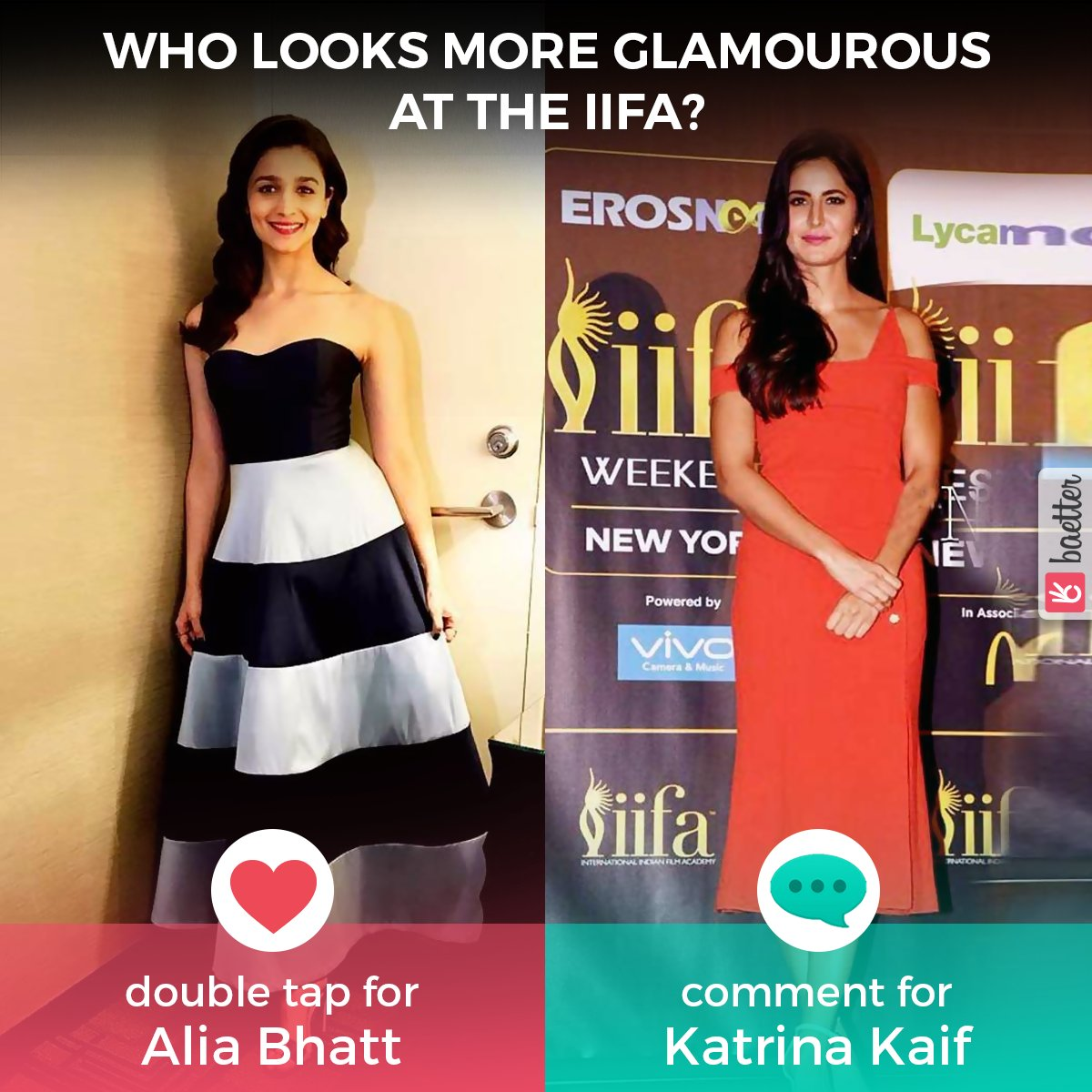 Whose looks more glamourous at the IIFA #AliaBhatt or #KatrinaKaif? Vote on Baetter App:  http:// bit.ly/2tb3ZkL  &nbsp;  <br>http://pic.twitter.com/UlfICGyjYg