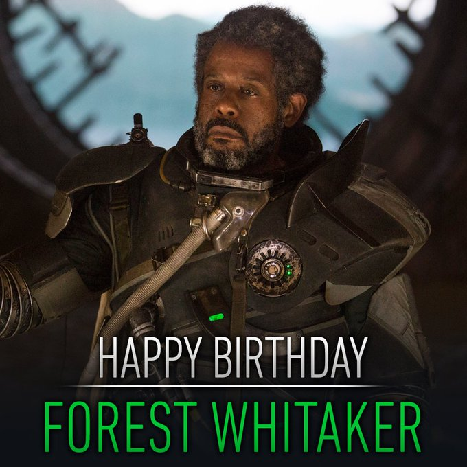 Happy birthday to Forest Whitaker AKA Rogue One\s outlaw and rebel, Saw Gerrera