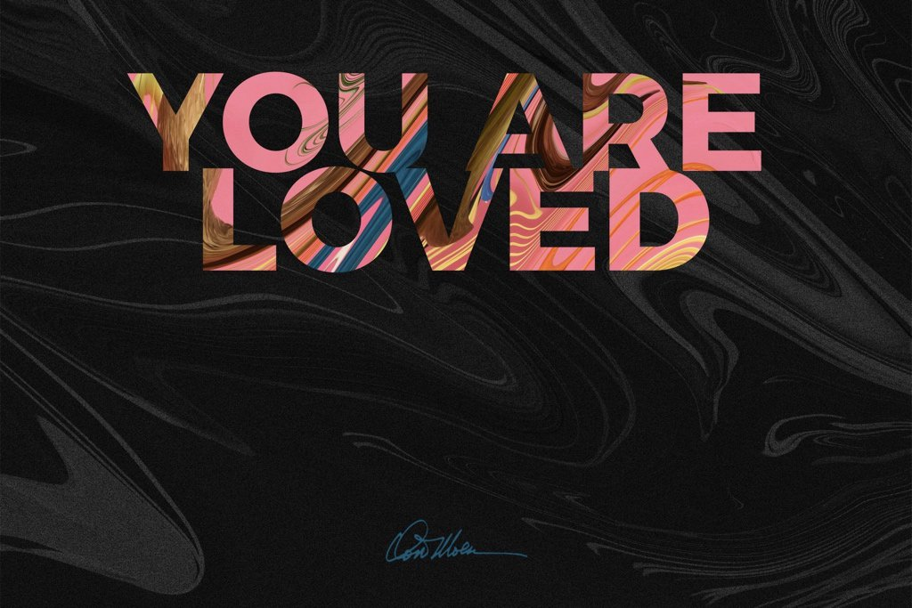 YOU ARE LOVED!  JESUS LOVES YOU!