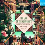 Music by French Huguenot composers of 16th century: Huelgas Ensemble, The Ear of the Huguenots sur Qobuz https://t.co/gXSX8o65zd via @qobuz