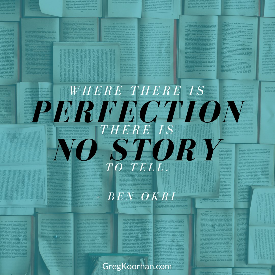 Where there is perfection there is no story to tell. #benokri #storytelling #powerofstorytelling #quoteoftheday<br>http://pic.twitter.com/H9izUx4PZL
