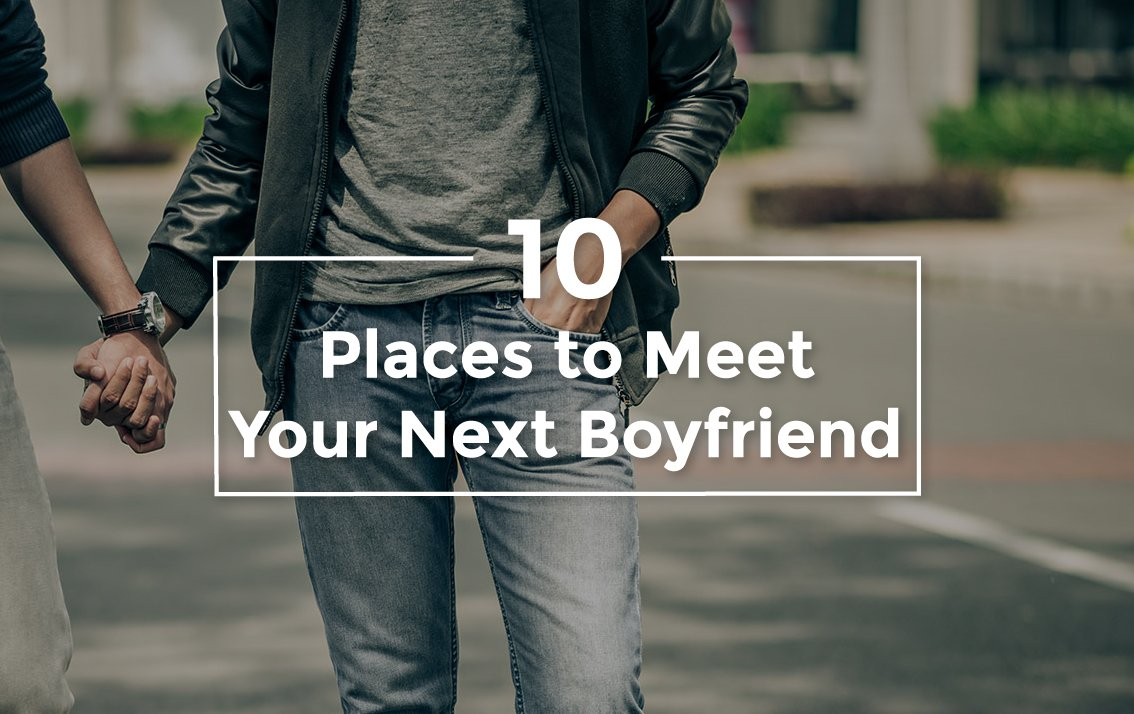 Places to meet a boyfriend