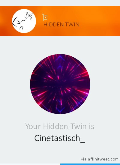 [Hidden Twin] Your Hidden Twin is @Cinetastisch_! Who is yours? via http://affinitweet.com/ pic.twitter.com/Nif1u6a1M8
