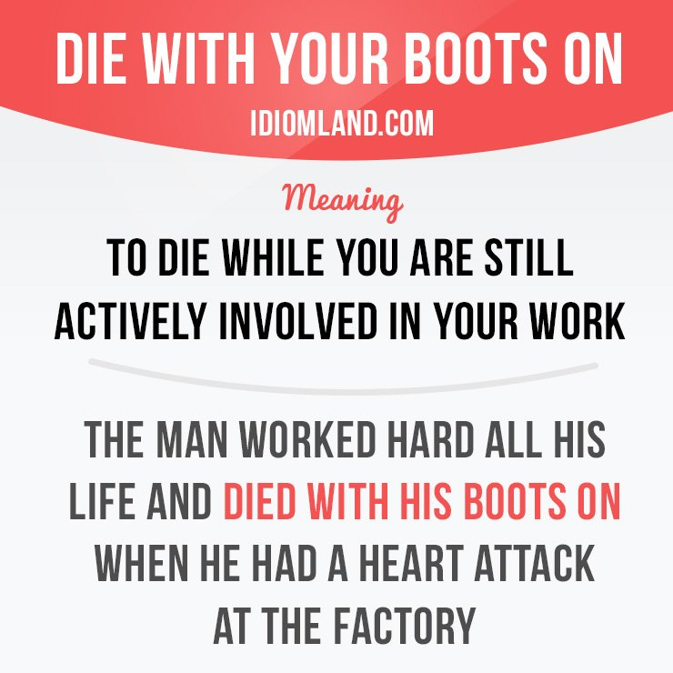 """Today there is a bit sad #idiom.""""Die with your boots on"""" which means """"to die while you are still  actively involved in your work"""". #idioms <br>http://pic.twitter.com/1MW3Dy3VAs"""