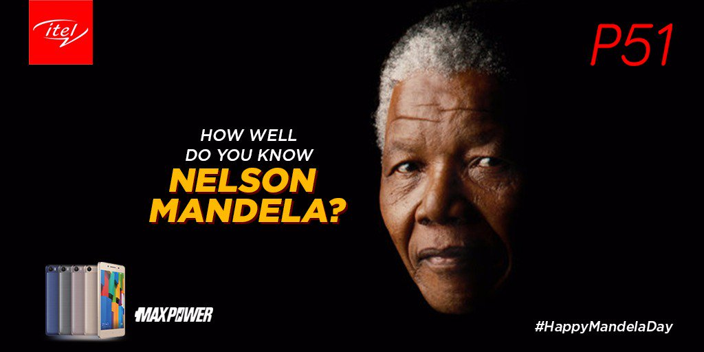 Itel Mobile Nigeria On Twitter How Well Do You Know Nelson Mandela