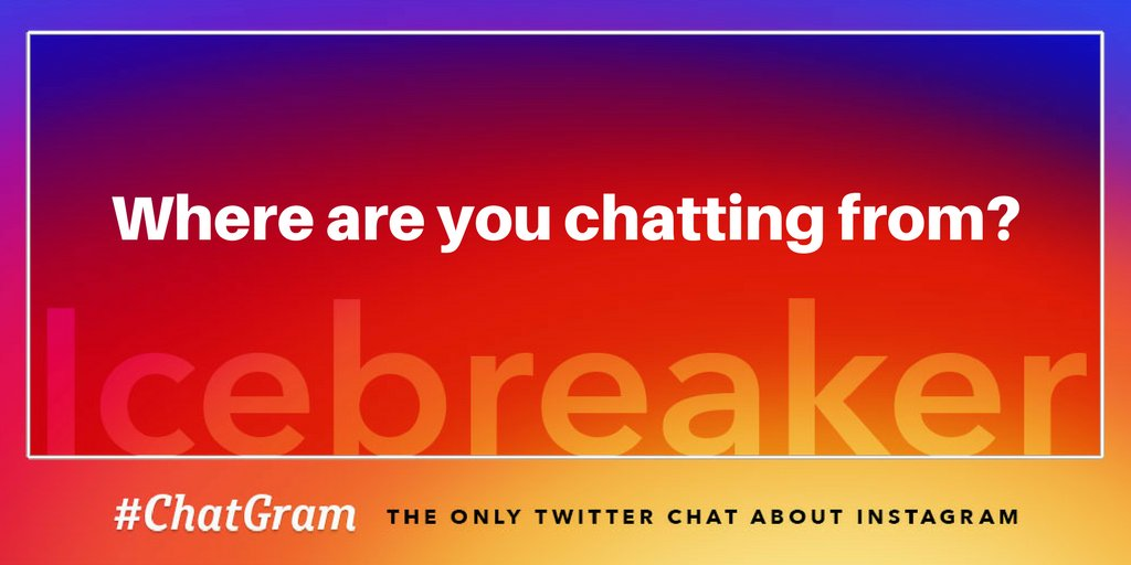 IB1: Hey #ChatGram Fam, where are you chatting from? https://t.co/afGnt455C6