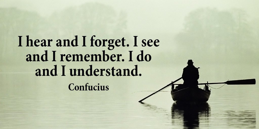 I hear and I forget. I see and I remember. I do and I understand. -Confucius #quote #WednesdayWisdom
