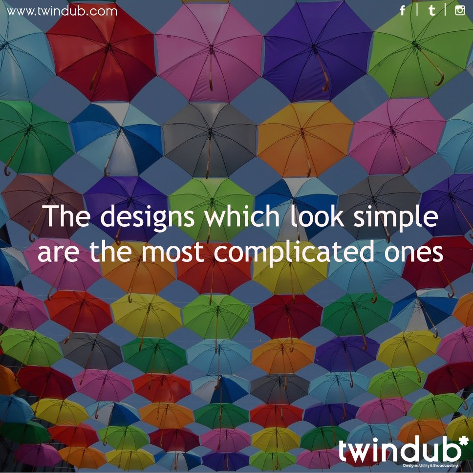The #designs which look simple are the most complicated ones #startup #designers #socialmedia #socialmediadesign #smallbusiness #twindub <br>http://pic.twitter.com/ImzTKZdj5Y