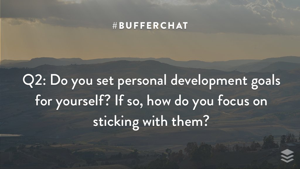 Q2: Do you set personal development goals for yourself? If so, how do you focus on sticking with them? #bufferchat <br>http://pic.twitter.com/V0hA2D0Fuz