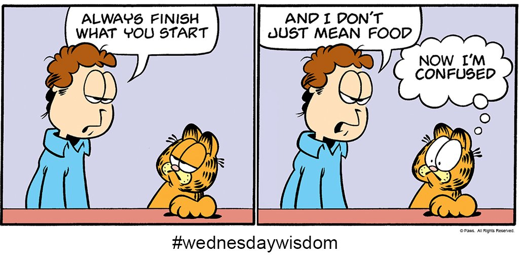 Finish what you start — good advice. Particularly if it&#39;s cheesecake. #WednesdayWisdom #cheesecake #advice  http://www. garfield.com  &nbsp;  <br>http://pic.twitter.com/CZroYdhlkv