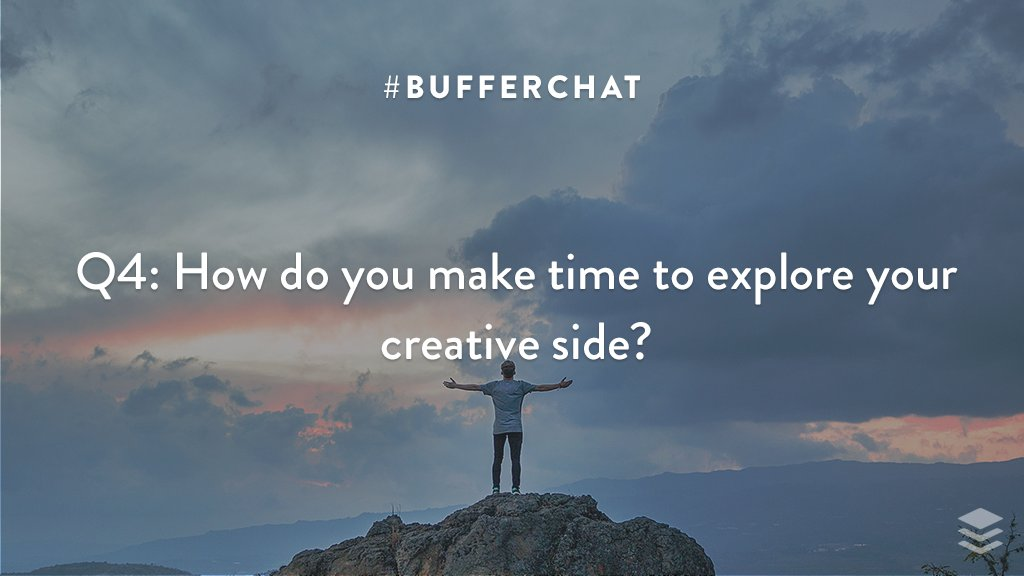 Q4: How do you make time to explore your creative side? #bufferchat <br>http://pic.twitter.com/uwpvD9ebyS