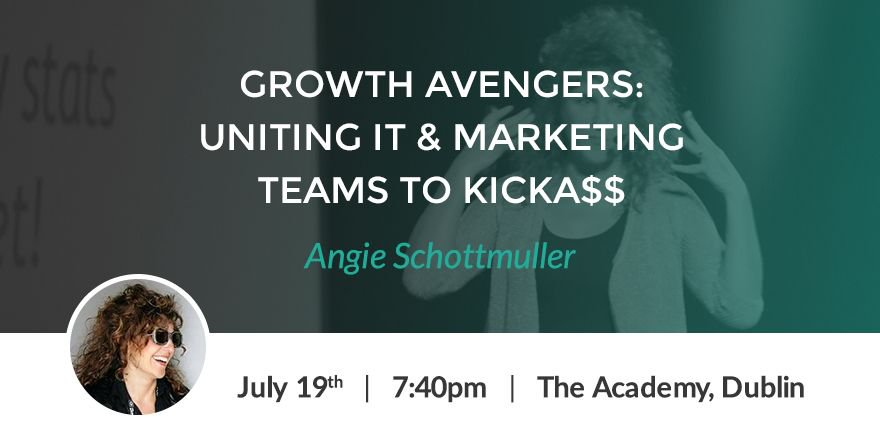 Angie Schottmuller - growth avengers uniting IT & marketing teams to kickass