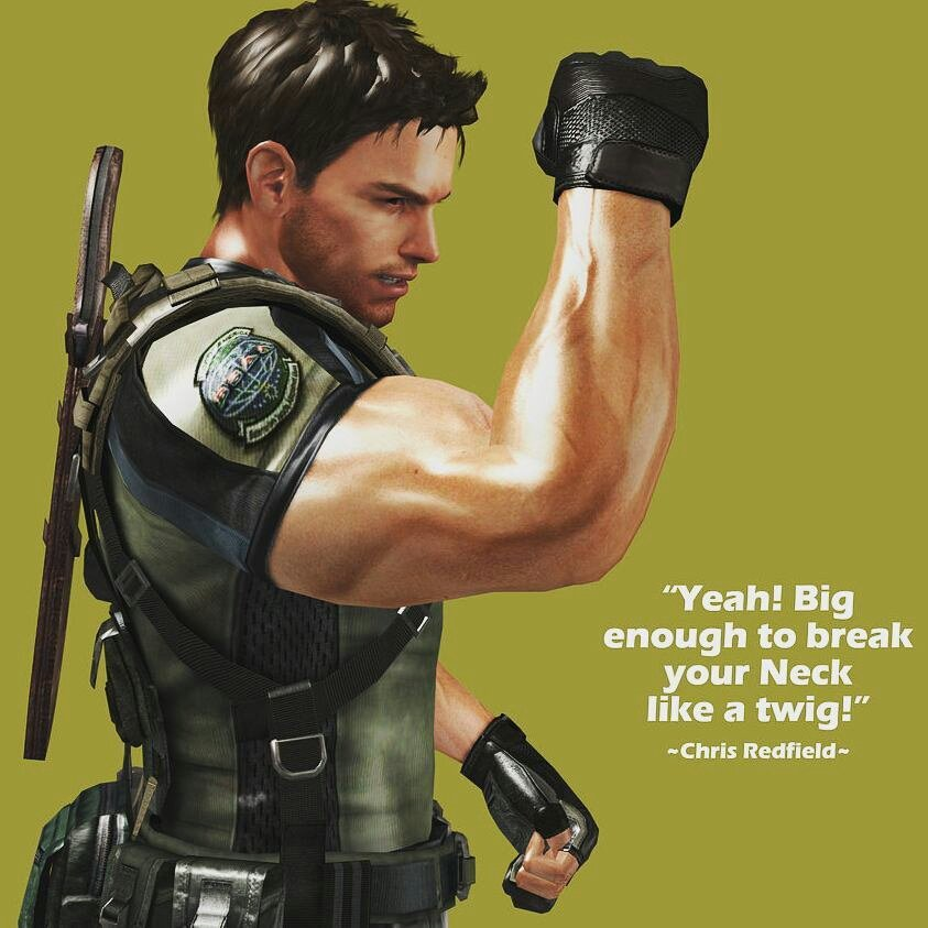 Chris Redfield On Twitter Yeah Big Enough To Break Your Neck