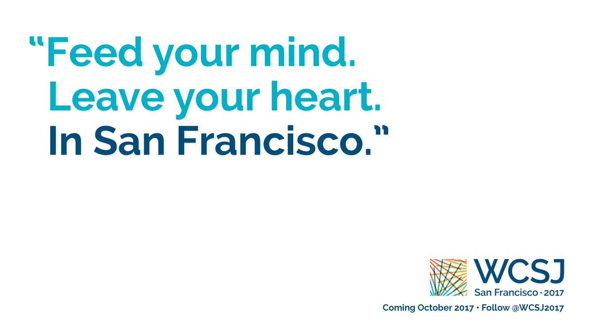 Feed your mind. Leave your heart. In San Francisco. Register for #WCSJ2017 by 01 August for early discount!  http:// wcsj2017.org/register/  &nbsp;   <br>http://pic.twitter.com/6FluQ0Bnwr