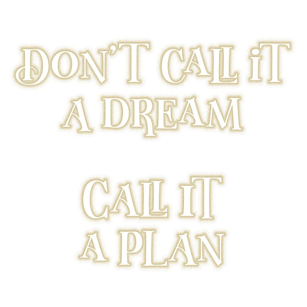 Don't call it a dream. Call it a plan!   Follow us: https://t.co/SJcqeb7jXJ