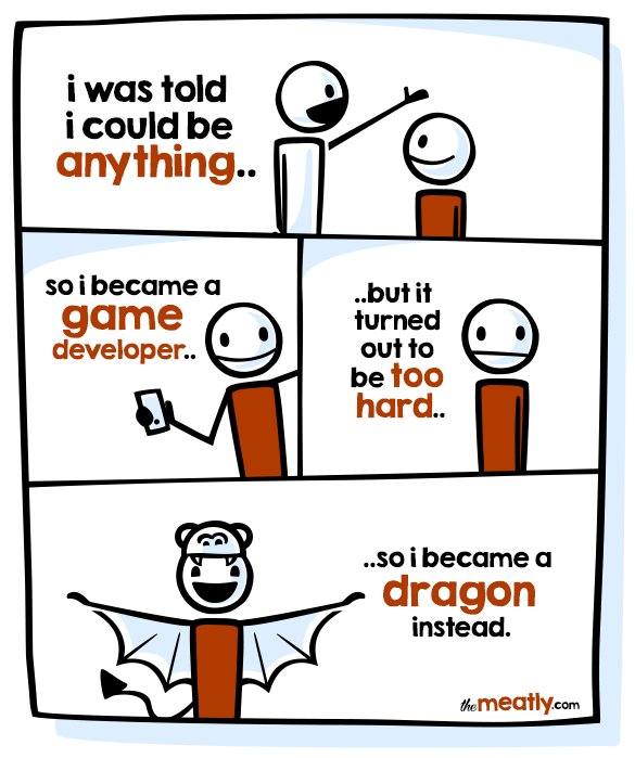 An ALTERNATIVE to #gamedev... O.o  #indiedev #comics #theMeatly by #nautabotnews <br>http://pic.twitter.com/iBl8s6a5tr