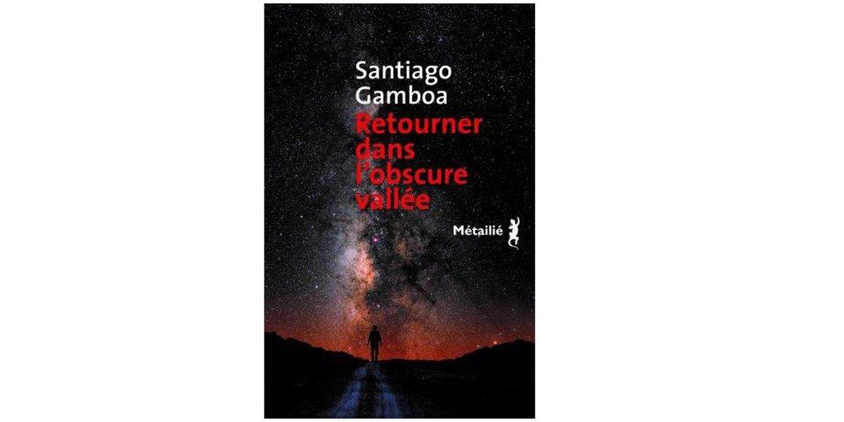 [Livre] Santiago Gamboa explore l'obscure vallée de la vie https://t.co/hljZ8o4TUP #JDD