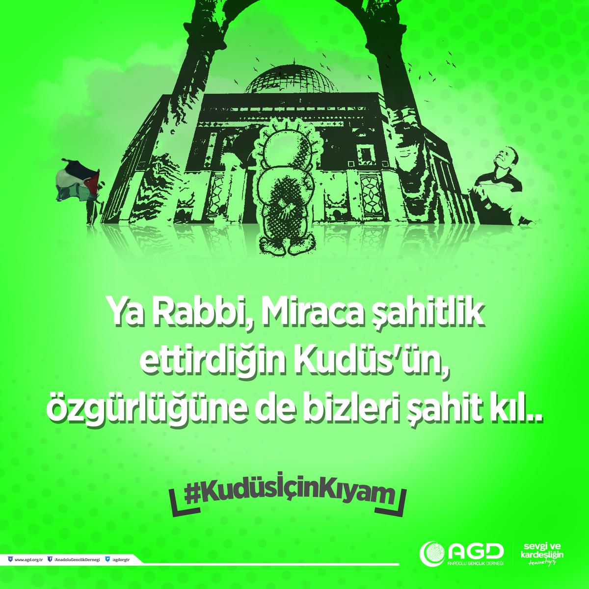 Ya Rabbi, Miraca şahitlik ettirdiğin Kudüs'ün, özgürlüğüne de bizleri...