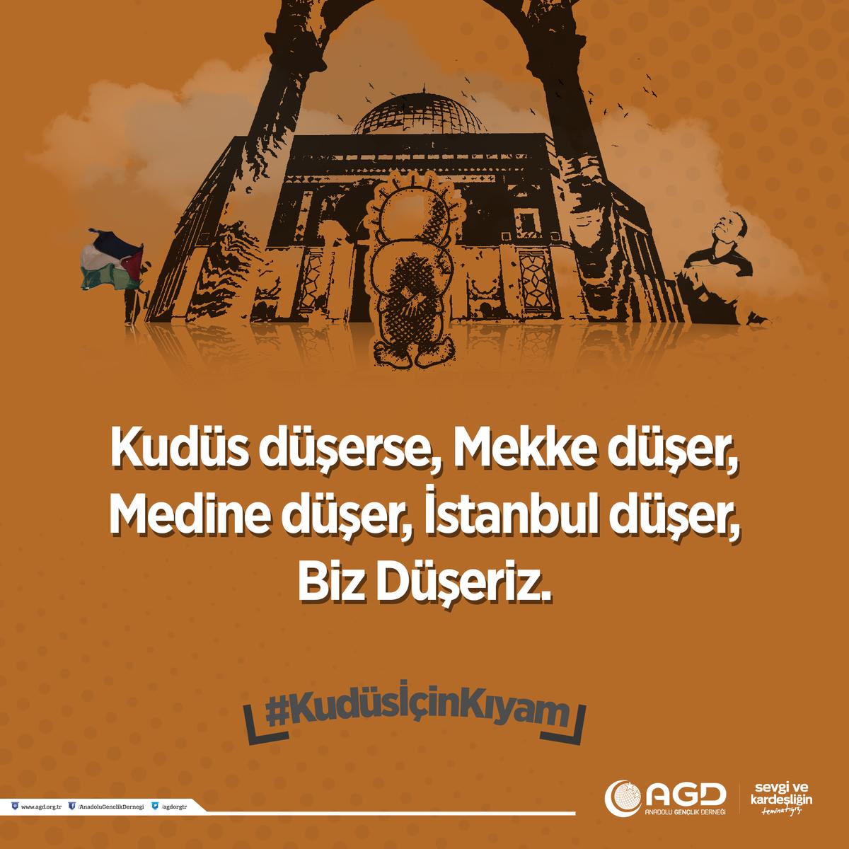 Kudüs düşerse, Mekke düşer, Medine düşer, İstanbul düşer, Biz Düşeriz....