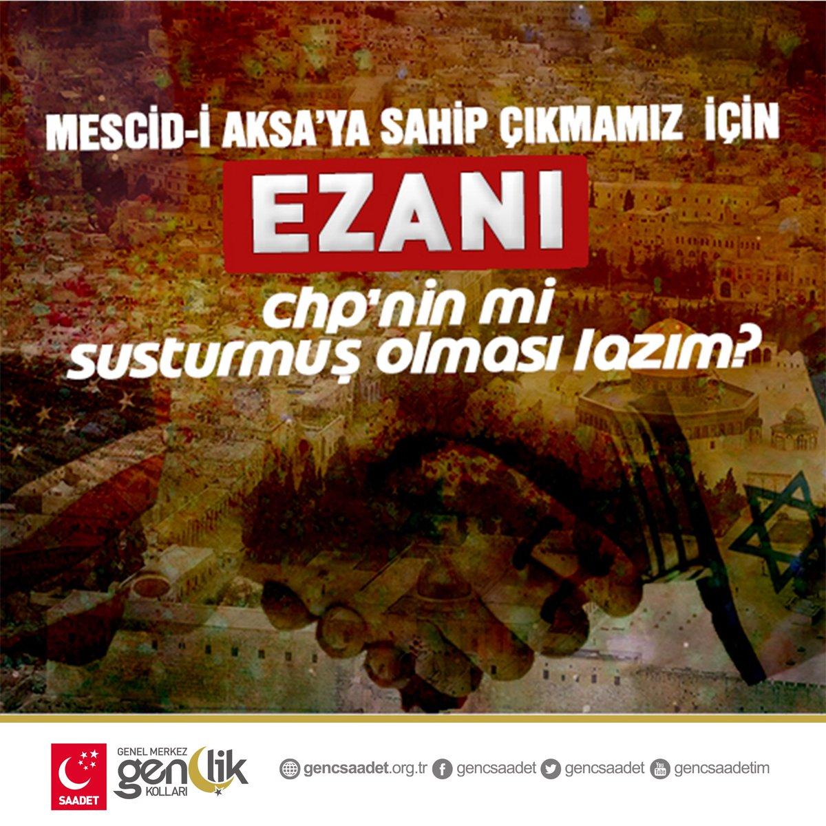 Mescid-i Aksa'ya sahip çıkmamız için ezanı CHP'nin mi susturmuş olması...