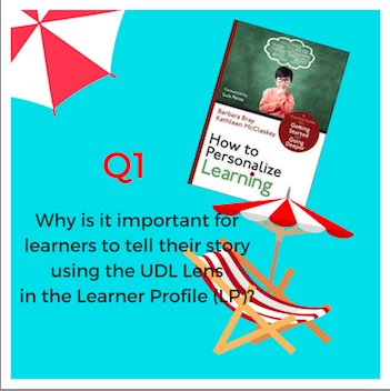 Q1. Why is it important for learners to tell their story using the UDL Lens in the Learner Profile (LP)? #plearnchat https://t.co/9xEZa40Z39