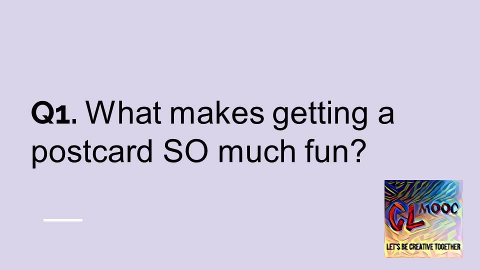 Q1 What makes getting a #postcard SO much fun?  #clmooc https://t.co/ejJwaykNcl