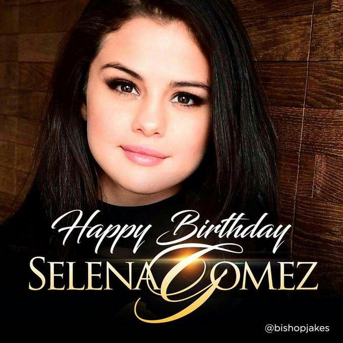 Happy birthday to Selena Gomez     my queen