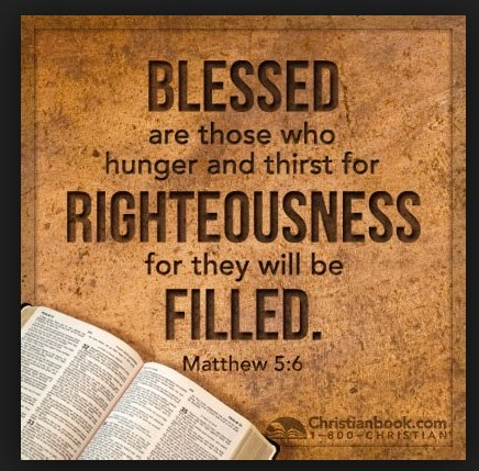 Blessed are they which do hunger and thirst after righteousness: for they shall be filled. - #Matthew 5:6 <br>http://pic.twitter.com/zDQHTqTxHK