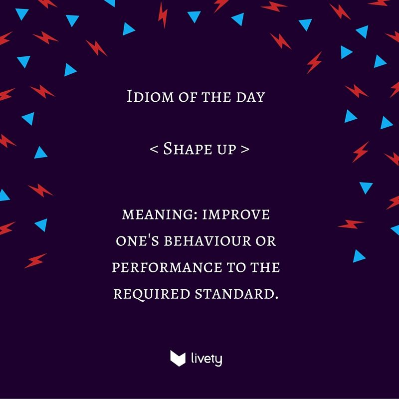 You can&#39;t work in this team anymore if you don&#39;t &quot;shape up&quot; #englishidioms <br>http://pic.twitter.com/57bsf6kXj8