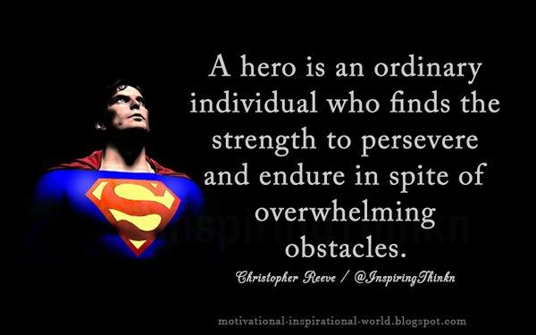 ผลการค้นหารูปภาพสำหรับ christopher reeve quotes hero