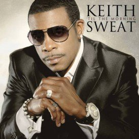 Happy Birthday Keith Sweat What\s your favorite Keith Sweat Song?