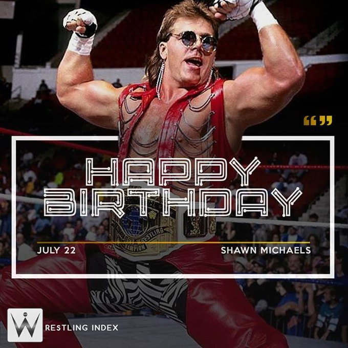 HAPPY BIRTHDAY to the Legendary \Heart Break Kid\ Shawn Michaels.