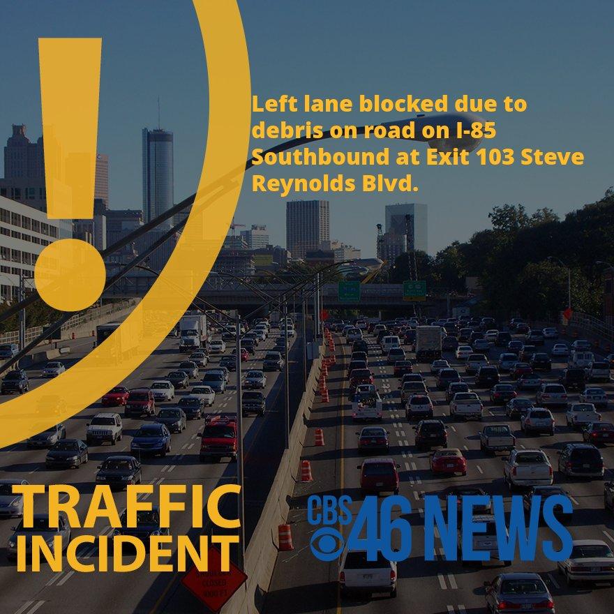 NEW: I-85 S/B: debris on road at Exit 103 Steve Reynolds Blvd. Expected clear by 03:28 PM.   #ATLTraffic https://t.co/vUHQQFRMFB