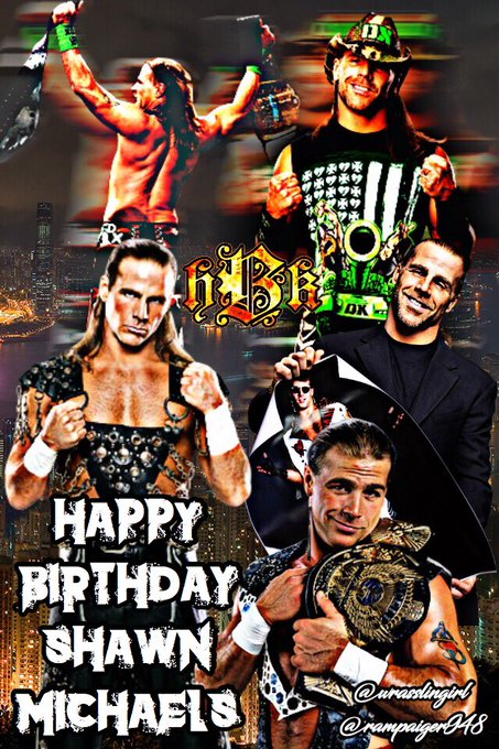 Happy Birthday Shawn Michaels!!   Edit made by me