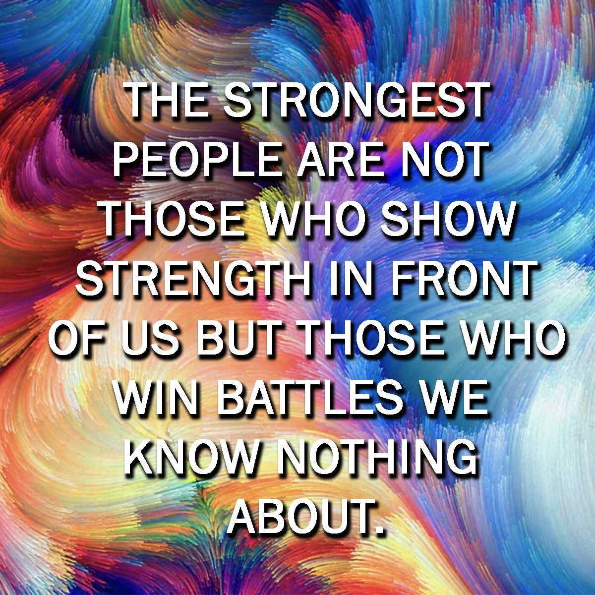 The strongest people are not those who show strength in front of us but those who win battles we know nothing about.  #sundayshare #quotes<br>http://pic.twitter.com/YMaAqJ6a6G