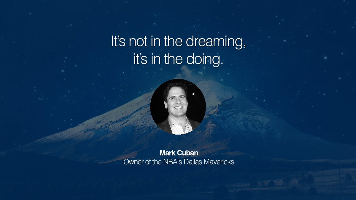 It&#39;s not in the dreaming it&#39;s in the doing.  Mark Cuban  #sundayshare #quotes<br>http://pic.twitter.com/D5GN4uJwxY