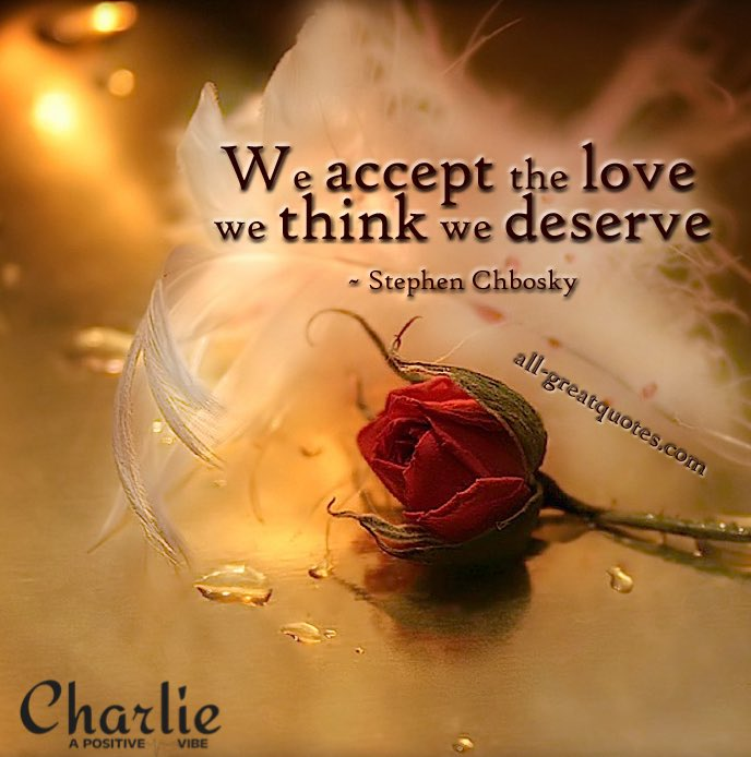 We accept the LOVE we think we deserve. ~Stephen Chbosky #SelfLove #BeYourself #believe #love #positive #inspire #ThinkBigSundayWithMarsha<br>http://pic.twitter.com/eJtDKpNeNW