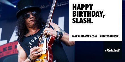 Happy birthday to the top hat wearing, riff general, Slash