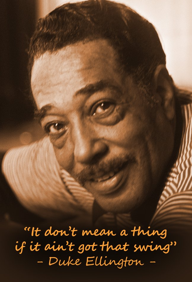 It don&#39;t mean a thing if it ain&#39;t got that swing - Duke Ellington #ThinkBIGSundayWithMarsha #positive #quote #inspiration #QOTD #Jazz<br>http://pic.twitter.com/waq2IySZ5c