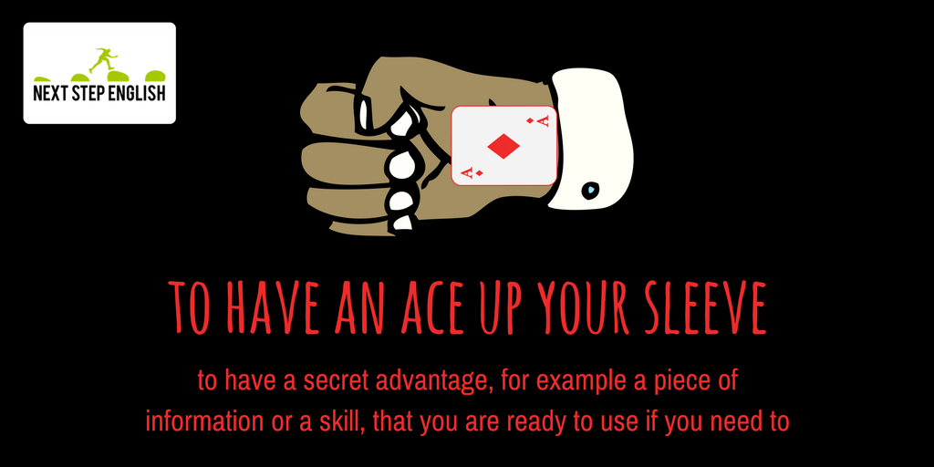 Thank you for voting!   The #idiom is: to have / have got an ACE up your sleeve.  #LearnEnglish #idioms #vocab #ESL #EnglishLanguage<br>http://pic.twitter.com/1evUGixSGX