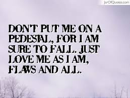Don&#39;t put me on a pedestal, I&#39;m sure to fall #flawed #mistakes #reality<br>http://pic.twitter.com/npzvmTneZL