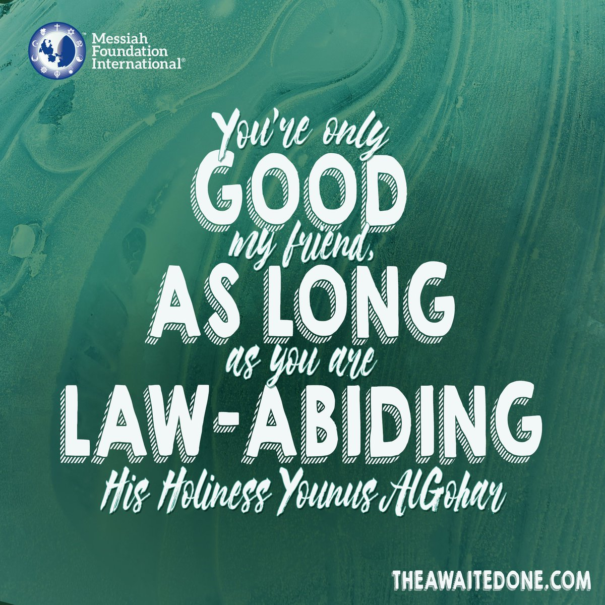 #QuoteoftheDay 'You're only good, my #friend, as long as you are law-abiding.' - HH #YounusAlGohar ( https:// medium.com/@YounusAlGohar /god-the-origins-of-evil-1df6ab70a020 &nbsp; … )<br>http://pic.twitter.com/PqzUoMblEt