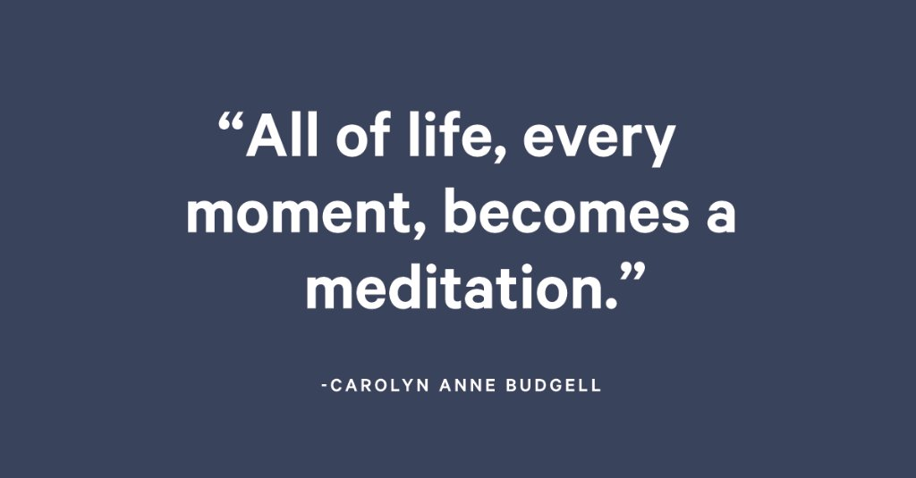 What if you made life a meditation this week?